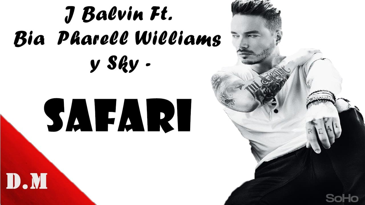 J Balvin - Safari ft. Pharrell Williams, BIA, Sky