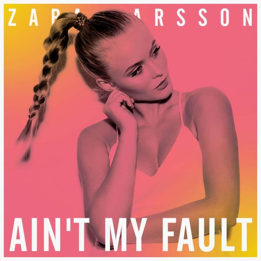 Zara Larsson - Ain't My Fault