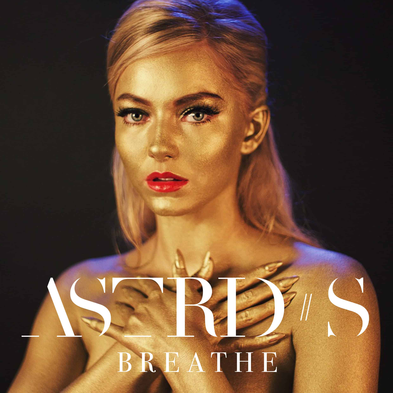 Astrid S - Breathe