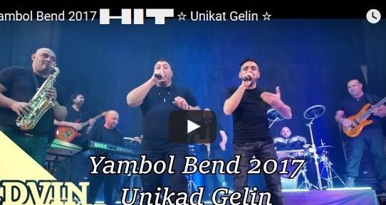 Yambol Bend 2017 █▬█ █ ▀█▀ ☆ Unikat Gelin ☆ Download mp3
