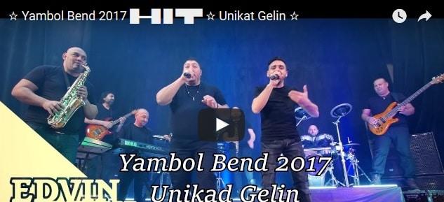 Yambol Bend 2017 █▬█ █ ▀█▀ ☆ Unikat Gelin ☆ Download mp3