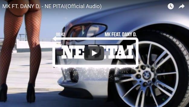 MK FT. DANY D. - NE PITAI
