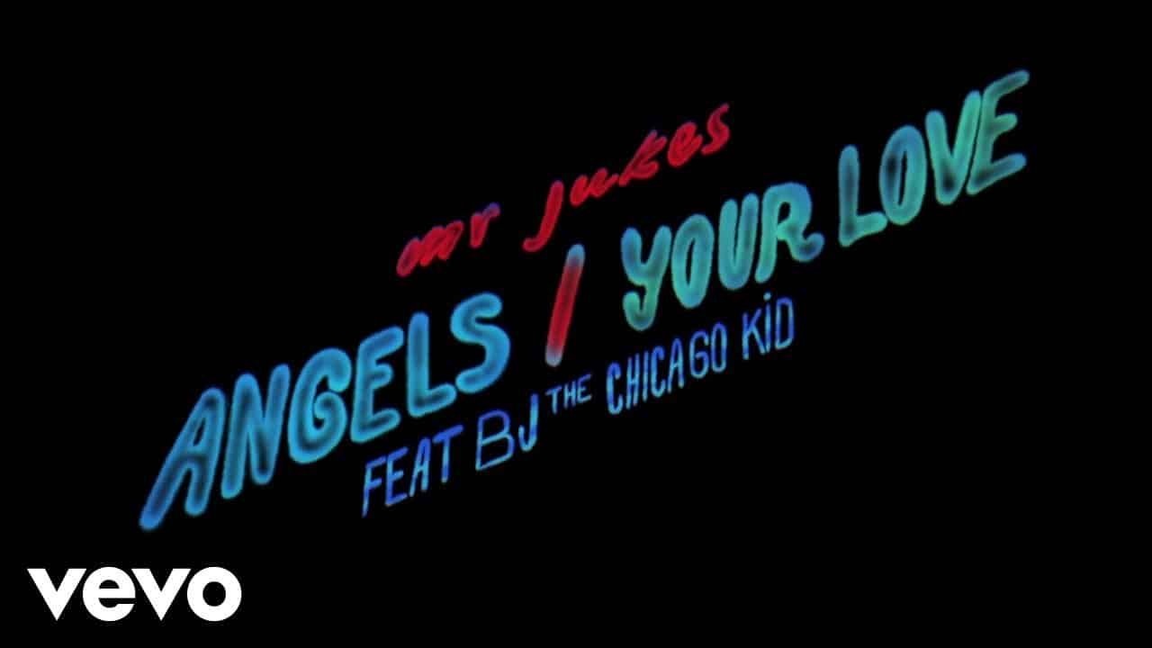Mr Jukes - Angels / Your Love ft. BJ The Chicago Kid