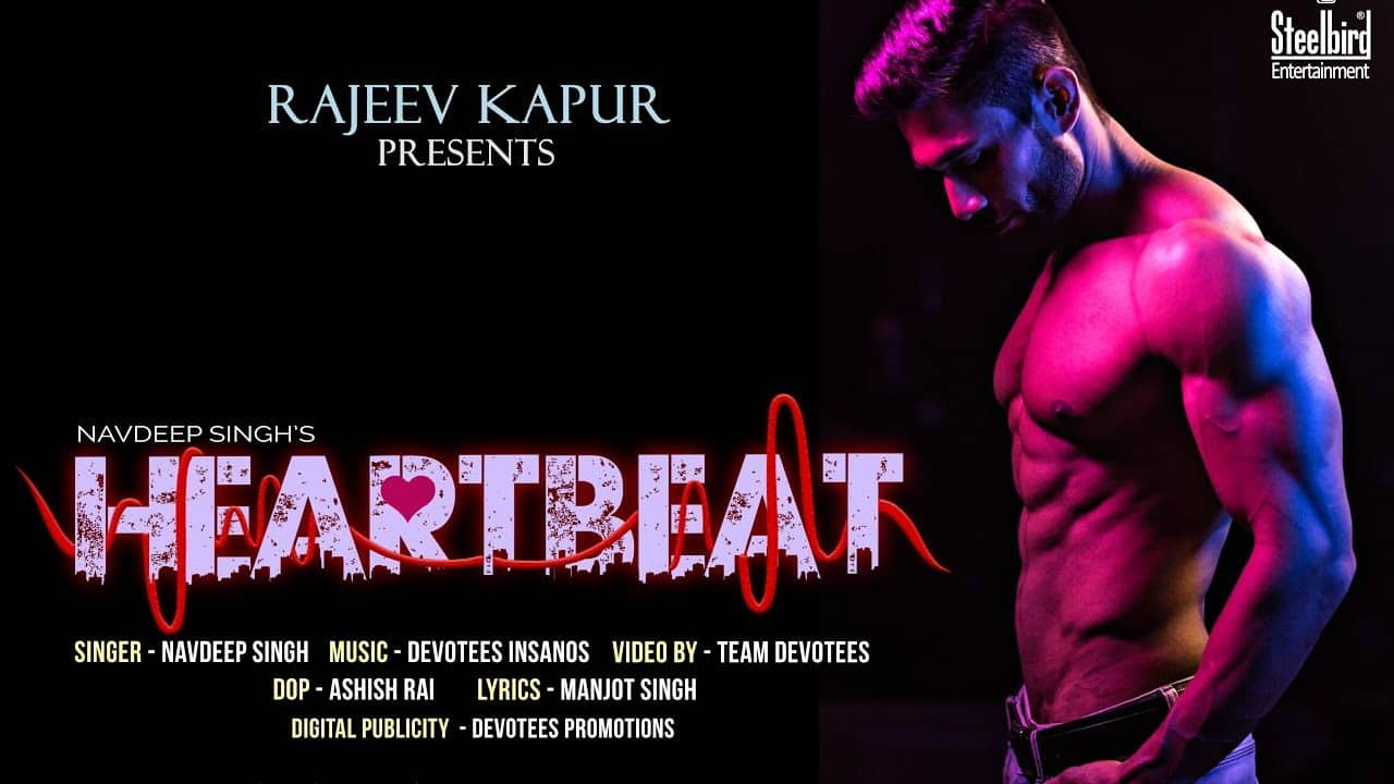 HEARTBEAT, Navdeep Singh, Devotees Insanos, Steelbird Entertainment,
