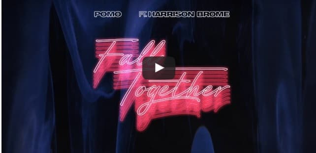 Pomo – Fall Together feat. Harrison Brome