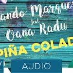 Arando Marquez feat. Oana Radu Pina Colada 1