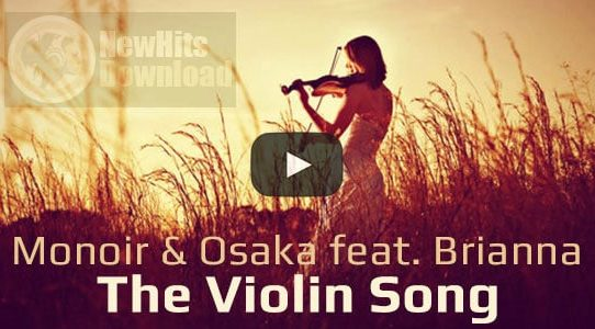 Monoir & Osaka - The Violin Song