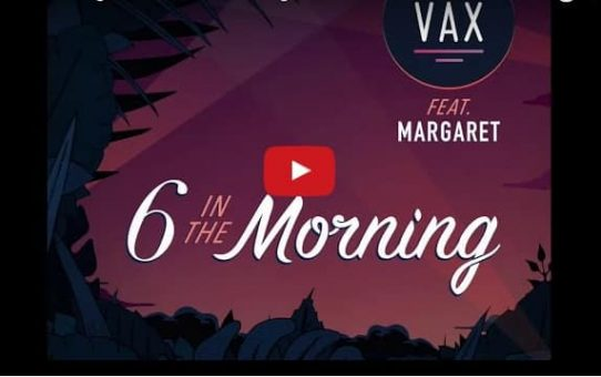 VAX Feat Margaret - 6 In the Morning