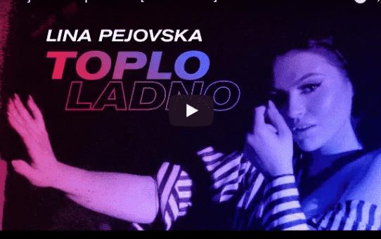 Lina Pejovska - Toplo Ladno