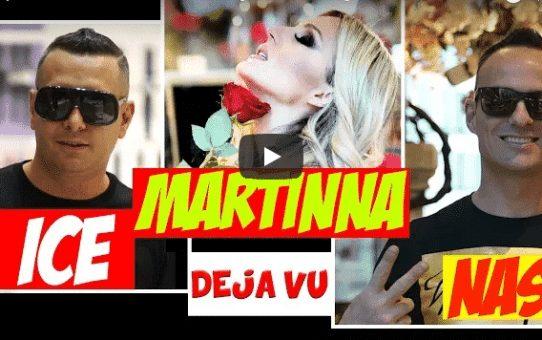ICE, MARTINNA & NAS - DEJA VU