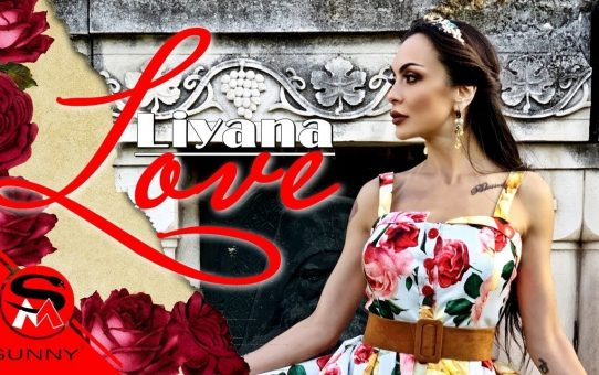LIYANA - LOVE / ЛИЯНА - ЛЮБОВ