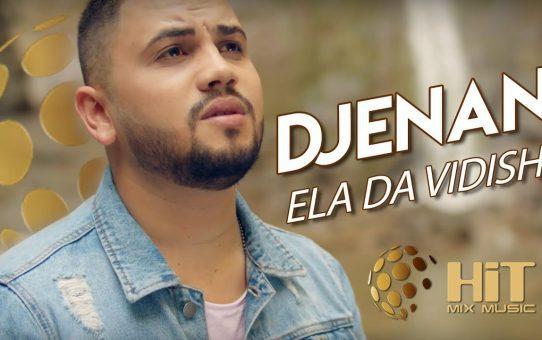 Djenan – Ela Da Vidish / Дженан – Ела Да Видиш