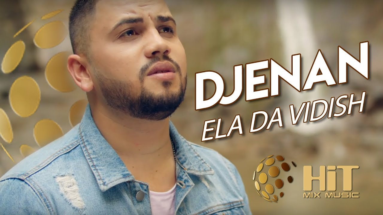 Djenan – Ela Da Vidish / Дженан – Ела Да Видиш, 2019