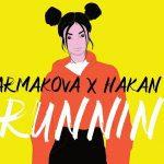 Eva Parmakova x Hakan Akkus Runnin Official Lyric Video