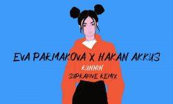 Eva Parmakova x Hakan Akkus Runnin Suprafive Remix