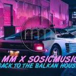 MM-X-SOSICMUSIC-BACK-TO-THE-BALKAN-HOUSE