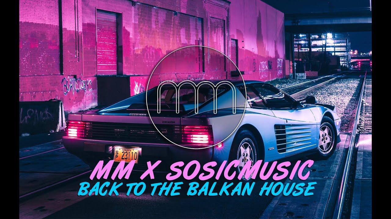 MM-X-SOSICMUSIC-BACK-TO-THE-BALKAN-HOUSE