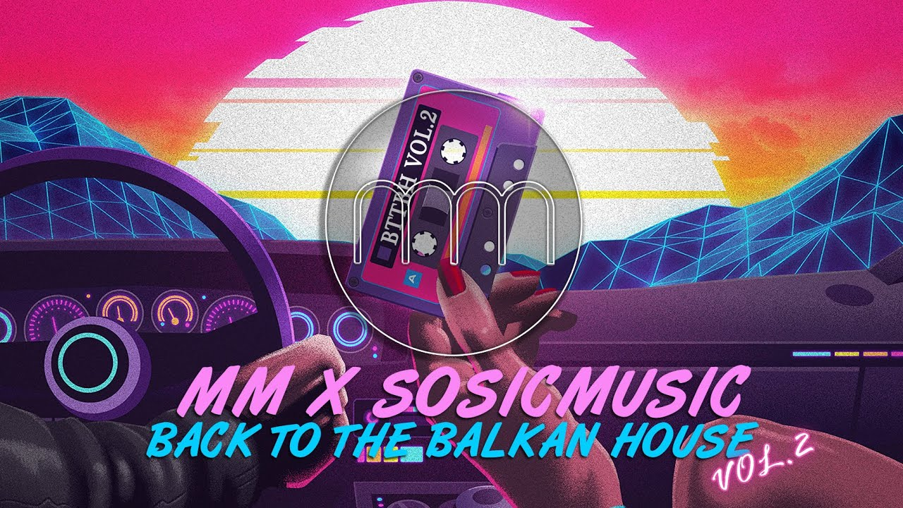 MM-X-SOSICMUSIC-BACK-TO-THE-BALKAN-HOUSE-vol2