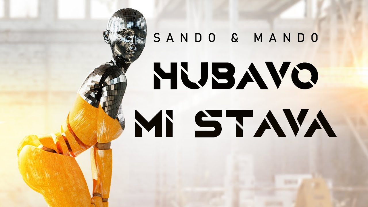 SANDO-MANDO-HUBAVO-MI-STAVA-OFFICIAL-VIDEO