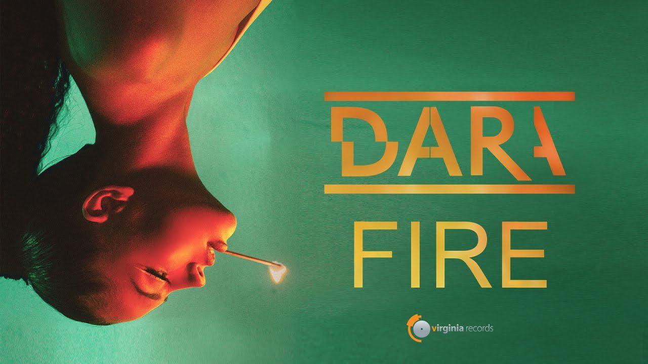 DARA-Fire-Official-Video