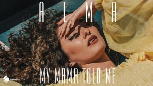 ALMA-My-Mama-Told-Me-Official-Video