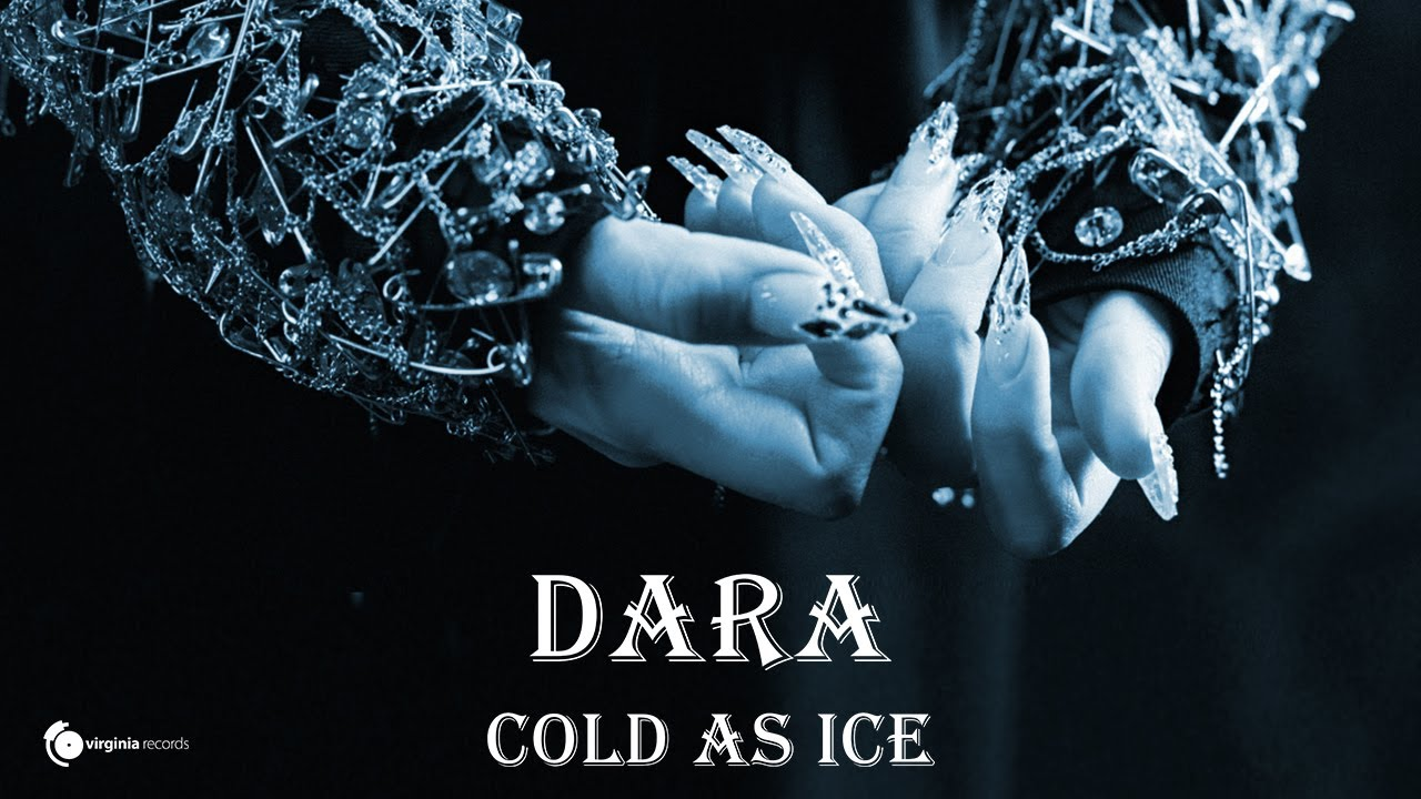 DARA-Cold-as-Ice-Official-Video