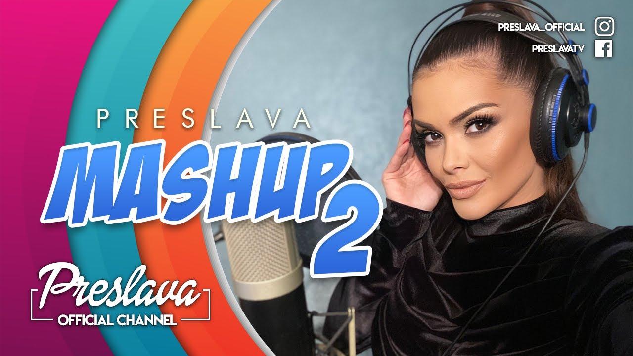 PRESLAVA-MASHUP-2